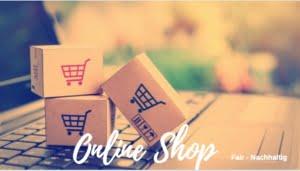 Online Shop nachhaltig und fair